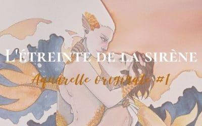 Aquarelle originale #1 L'étreinte de la Sirène