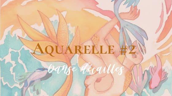 Aquarelle #2 Danse d'écailles