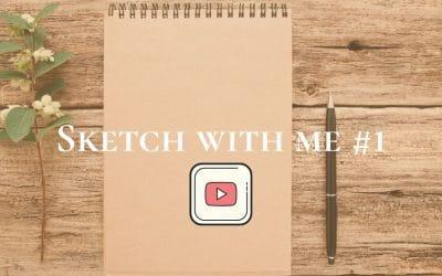 Sketch with me #1 (Vidéo)