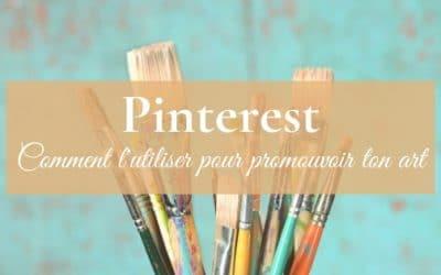 Comment utiliser Pinterest pour promouvoir son site d'artiste