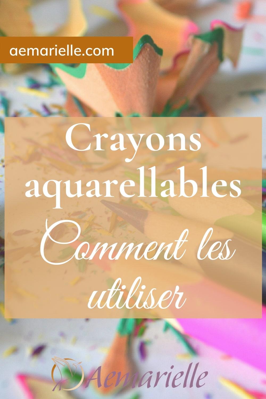 Crayons aquarellables - mode d'emploi
