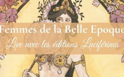 Les femmes de la Belle Epoque | Live avec les éditions Luciférines