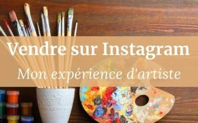 Vendre sur Instagram | Mon expérience d'artiste