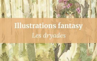 Illustrations fantasy | les dryades