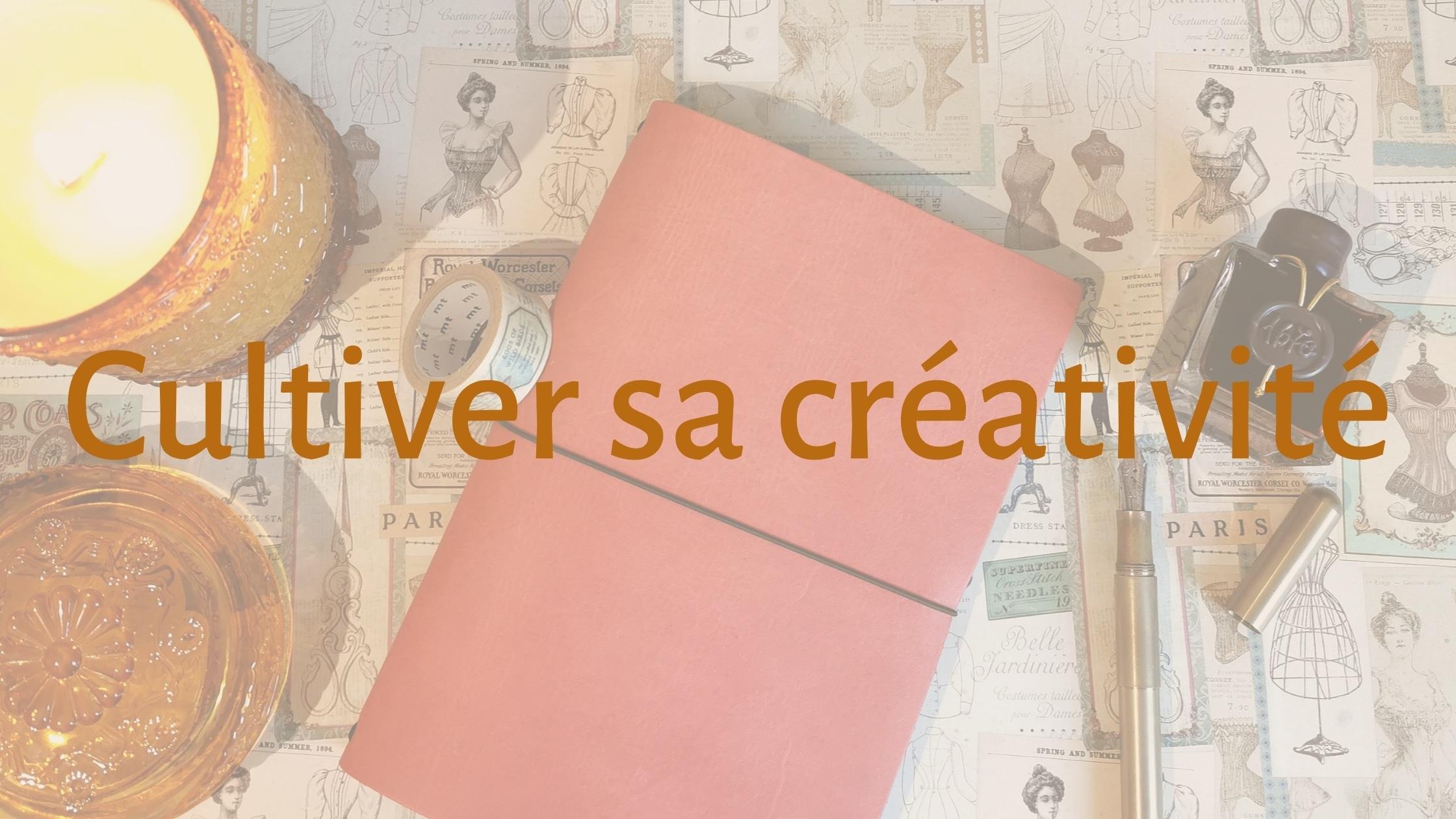 Cultivier sa créativité - catégorie blog