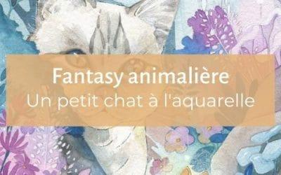 Fantasy animalière | Un petit chat à l'aquarelle