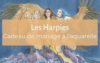 Cadeau de mariage à l'aquarelle   Les harpies